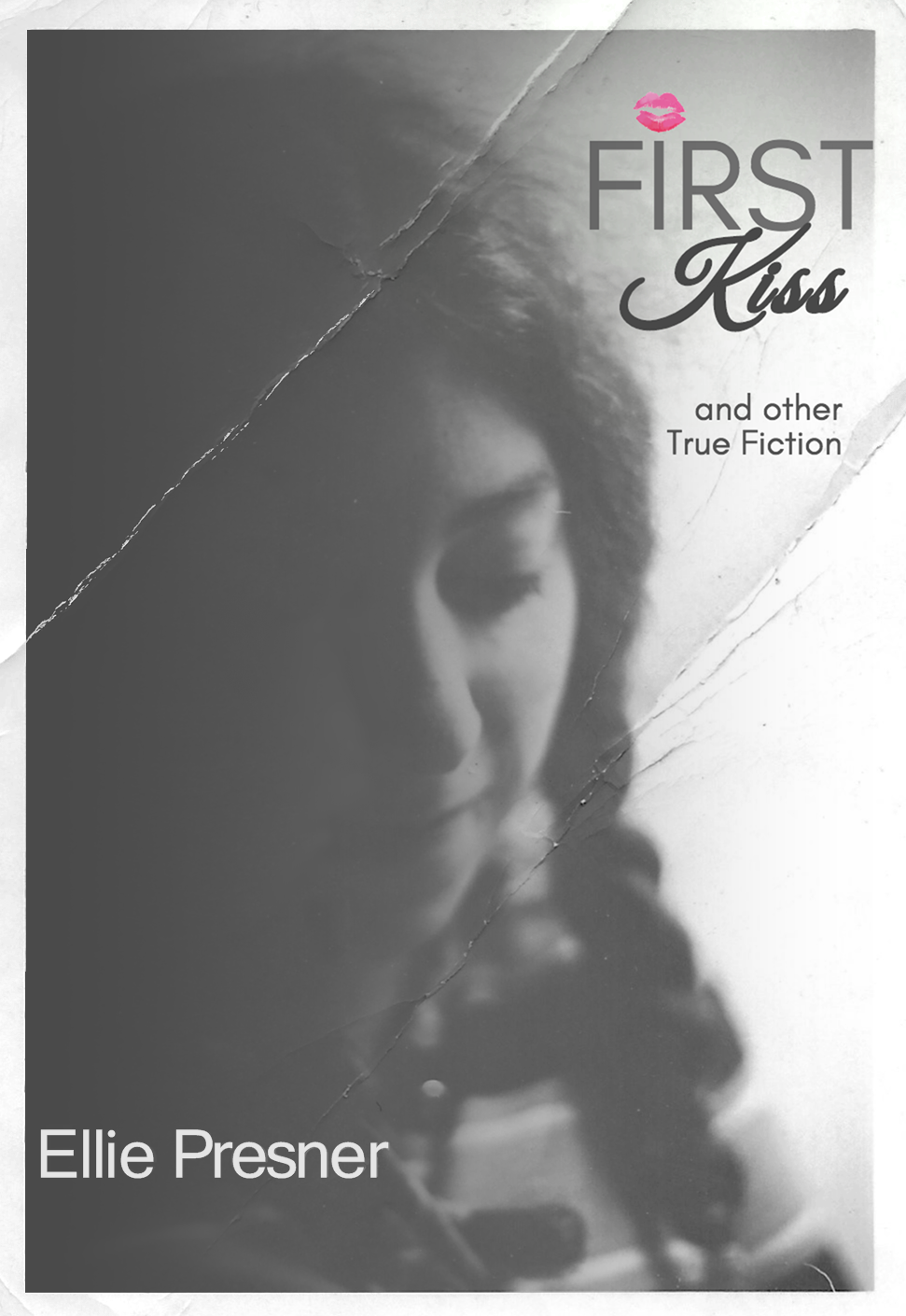 First Kiss and other True Fiction cover