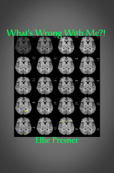 What's Wrong With Me book cover with image of brain scan - by Ellie Presner